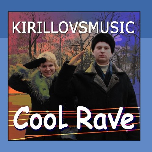Kirillovsmusic - Cool Rave CD